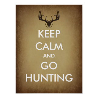 Keep Calm and Go Hunting Poster