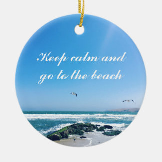 Keep calm and go to the beach Christmas Ornament