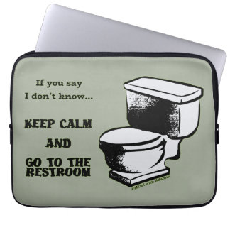 Keep Calm and Go to the restroom sleeves Laptop Sleeves