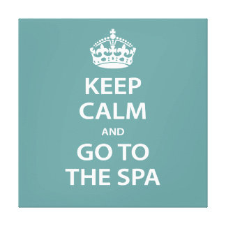 Keep Calm and Go To the Spa Stretched Canvas Print