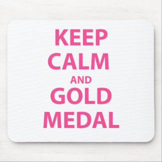 Keep Calm and Gold Medal Mouse Pad