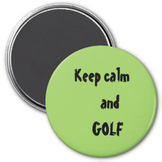 Keep calm and GOLF Quote Magnet