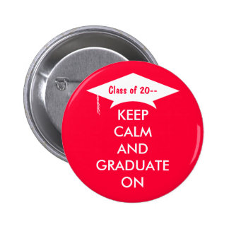 Keep calm and graduate on red and white buttons