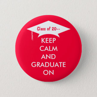 Keep calm and graduate red and white 6 cm round badge