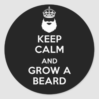 Keep Calm and Grow A Beard Classic Round Sticker