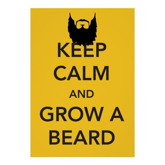 Keep Calm and Grow a Beard Poster