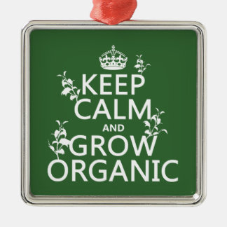 Keep Calm and Grow Organic (all colors) Silver-Colored Square Decoration