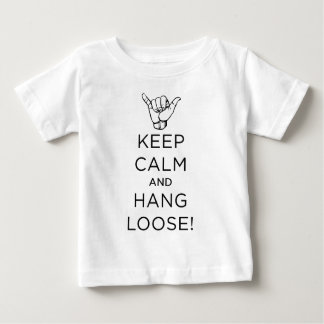 Keep Calm and hang loose b.png Baby T-Shirt
