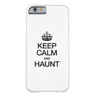 KEEP CALM AND HAUNT BARELY THERE iPhone 6 CASE