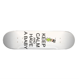 Keep Calm And Have A Baby Skate Board Decks