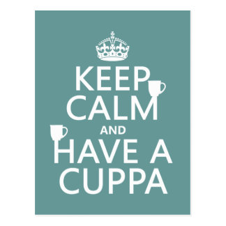 Keep Calm and Have a Cuppa - all colors Post Cards