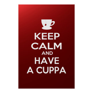 Keep Calm and Have a Cuppa Poster