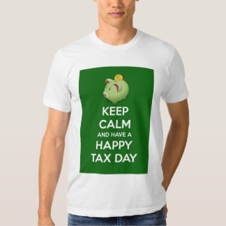 Keep calm and have a Happy Tax Day with piggy bank Tees