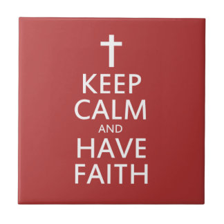 Keep calm and have faith in JESUS Small Square Tile