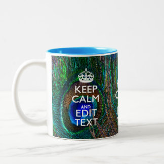 Keep Calm And Have Your Text on Peacock Feathers Two-Tone Mug