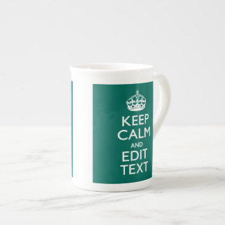 Keep Calm And Have Your Text on Teal Tea Cup