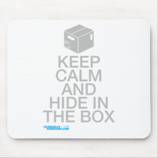 Keep calm and hide in the box mousepads
