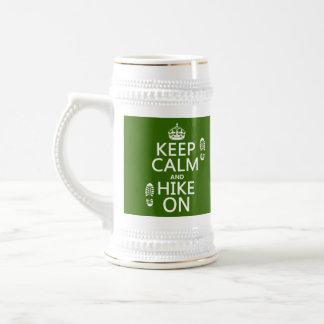 Keep Calm and Hike On (any background color) Beer Stein