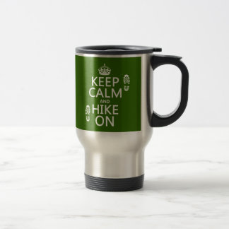 Keep Calm and Hike On (any background color) Stainless Steel Travel Mug