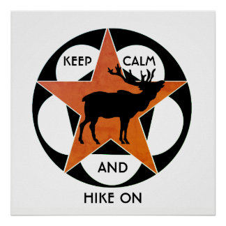 Keep Calm And Hike On Elk Poster