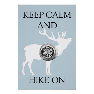 Keep Calm And Hike On White Elk Poster
