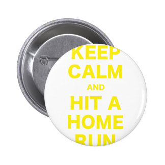 Keep Calm and Hit a Home Run Pinback Buttons