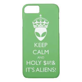 Keep Calm and Holy S%#t It's Aliens! iPhone 7 Case