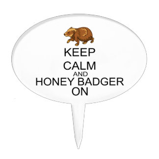 Keep Calm And Honey Badger On Cake Toppers
