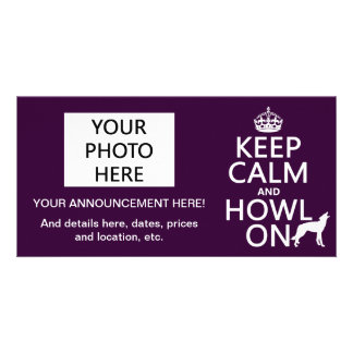 Keep Calm and Howl On (wolves) (any color) Customized Photo Card