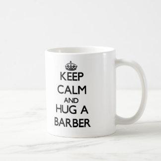 Keep Calm and Hug a Barber Basic White Mug