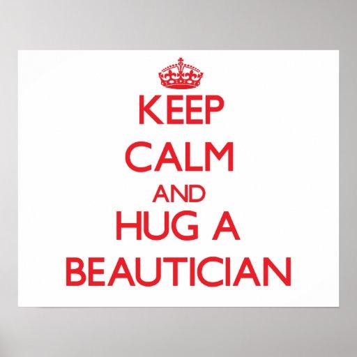 Keep Calm and Hug a Beautician Print