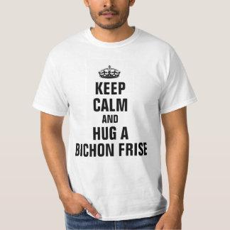 Keep calm and hug a Bichon Frise T-Shirt