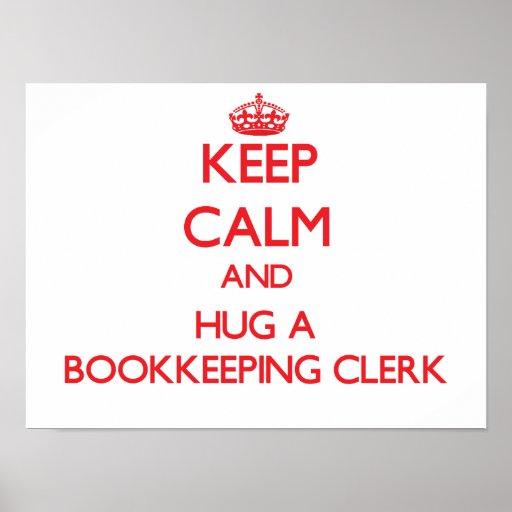 Keep Calm and Hug a Bookkeeping Clerk Print