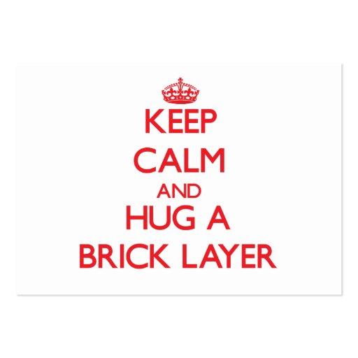 Keep Calm and Hug a Brick Layer Business Card