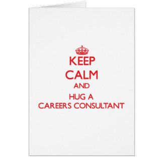 Keep Calm and Hug a Careers Consultant Cards