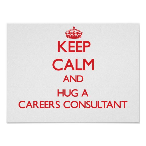 Keep Calm and Hug a Careers Consultant Poster