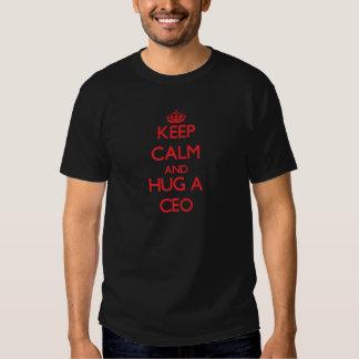 Keep Calm and Hug a Ceo T Shirt