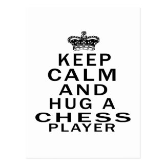 Keep Calm And Hug A Chess Player Postcard