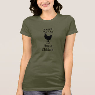 Keep Calm and Hug a Chicken T-Shirt