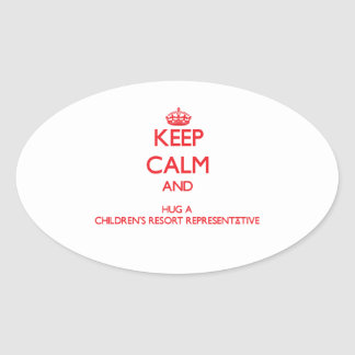 Keep Calm and Hug a Children's Resort Representati Oval Sticker
