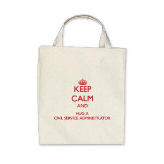 Keep Calm and Hug a Civil Service Administrator Tote Bags