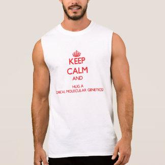 Keep Calm and Hug a Clinical Molecular Geneticist Sleeveless Tee