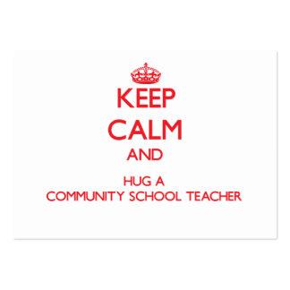 Keep Calm and Hug a Community School Teacher Business Card Templates