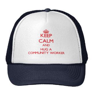 Keep Calm and Hug a Community Worker Hats