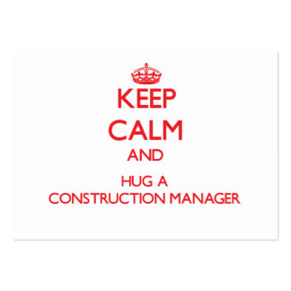 Keep Calm and Hug a Construction Manager Business Card