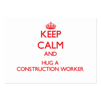 Keep Calm and Hug a Construction Worker Pack Of Chubby Business Cards