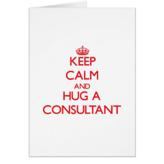 Keep Calm and Hug a Consultant Cards