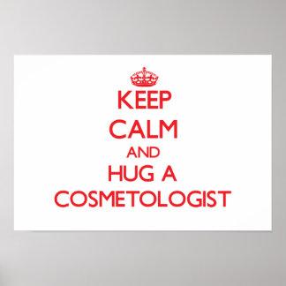 Keep Calm and Hug a Cosmetologist Print