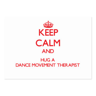 Keep Calm and Hug a Dance Movement Therapist Business Card Template