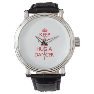Keep Calm and Hug a Dancer Watch